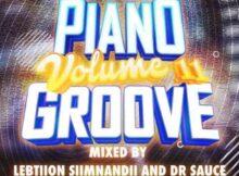 Lebtiion Simnandi & Dr. Sauce – Piano Groove Vol 11 (Strictly Djy Ma'Ten, MDU aka TRP, Nkule 501, Djy ZAN SA & T&T Musiq)