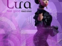 Lira – Feel Good (Prince Kaybee Amapiano Remix)