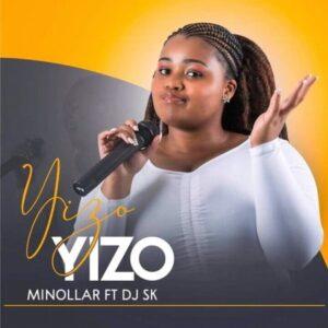 Minollar – Yizo Yizo ft. DJ SK
