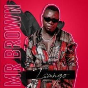 Mr Brown – Dithapelo Ft. Nomcebo Zikode, Master Chuza Tamy Moyo